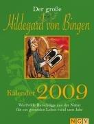9783625118510: Der gro�e Hildegard-von-Bingen-Kalender 2009: Wertvolle Ratschl�ge aus der Natur f�r ein gesundes Leben rund ums Jahr
