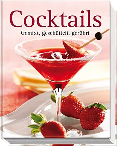 9783625119432: Cocktails: Gemixt, geschüttelt, gerührt