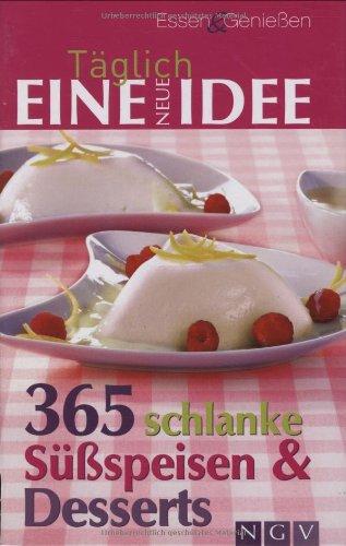 9783625121343: 365 schlanke Süßspeisen & Desserts: Täglich eine neue Idee