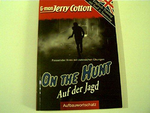 9783625122548: G-Man Jerry Cotton On The Hunt Auf der Jagd Englisch-Training mit Spass & Spannung