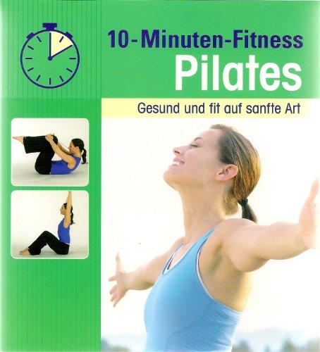 9783625126607: 10-Minuten-Fitness Pilates