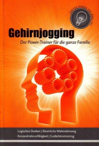 Gehirnjogging. Der Power-Trainer für die ganze Familie.: O. A.