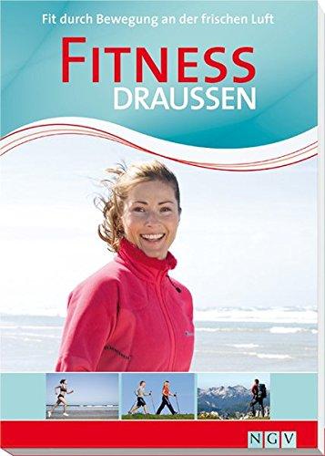 9783625128403: Fitness draußen: Fit durch Bewegung an der frischen Luft
