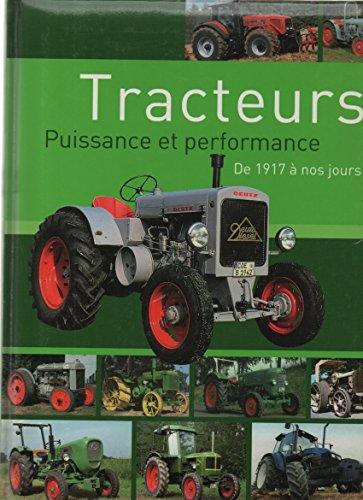 9783625129974: TRACTEURS.PUISSANCE ET PERFORMANCE.DE 1917 A NOS JOURS