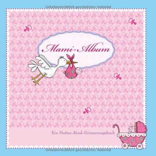 9783625130307: Mami-Album: Ein Mutter-Kind-Erinnerungsalbum