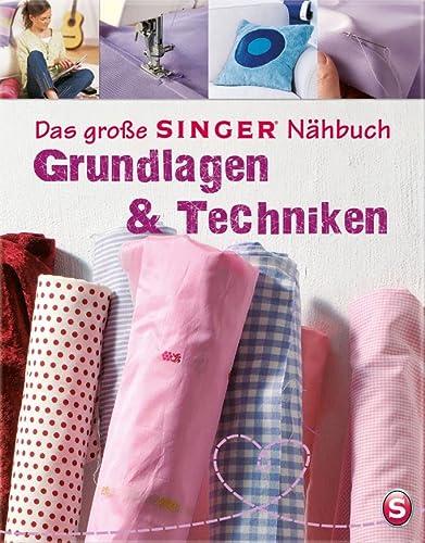 9783625134299: Das große SINGER Nähbuch - Grundlagen & Techiken