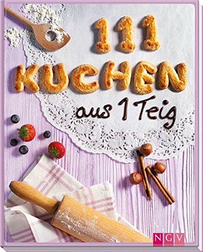 9783625134367: 111 Kuchen aus 1 Teig
