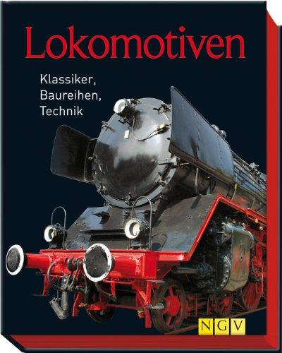 9783625136491: Lokomotiven: Klassiker, Baureihen, Technik