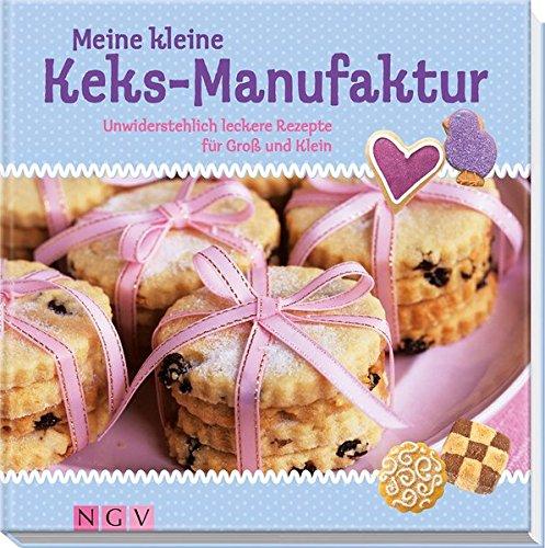 9783625138068: Meine kleine Keks-Manufaktur: Unwiderstehlich leckere Rezepte für Groß und Klein