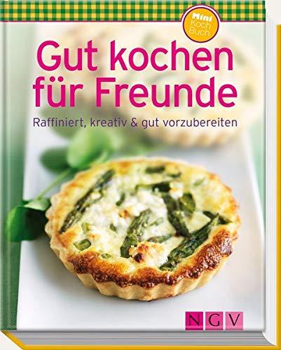 9783625139041: Gut kochen f�r Freunde (Minikochbuch): Raffiniert, kreativ & gut vorzubereiten