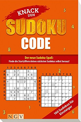9783625139140: Knack den Sudoku-Code - Für Einsteiger: Der neue Sudoku-Spaß: Finde alle Startziffern deines nächsten Sudokus selbst heraus!