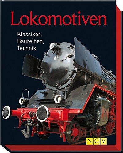 9783625139652: Lokomotiven: Klassiker, Baureihen, Technik