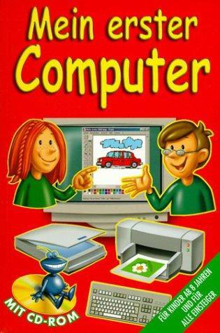 9783625153948: Mein erster Computer. Für Kinder ab 8 Jahren und für alle Einsteiger.