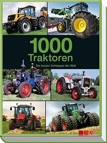 9783625172826: 1000 Traktoren: Die besten Schlepper der Welt