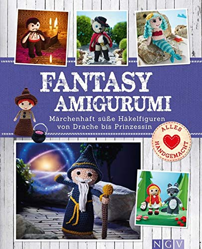 9783625173724: Fantasy-Amigurumi: Märchenhaft süße Häkelfiguren von Drache bis Prinzessin