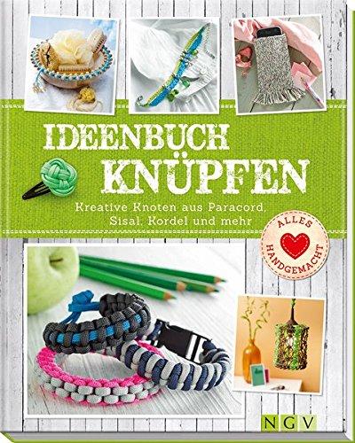 9783625173755: Ideenbuch Knüpfen: Kreative Knoten aus Paracord, Sisal, Kordel und mehr