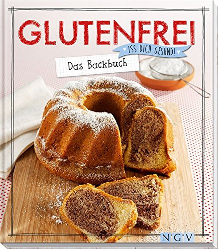 9783625173861: Glutenfrei - Das Backbuch: Iss dich gesund!