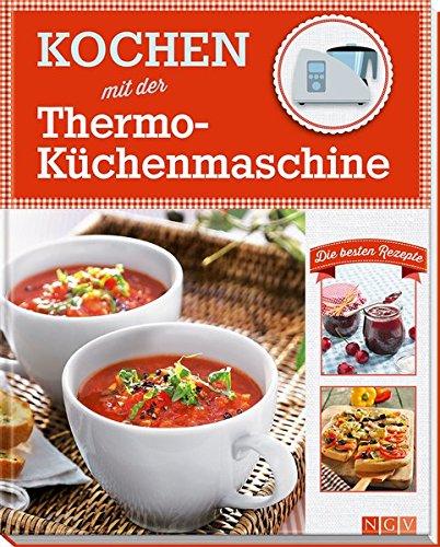 9783625174356: Kochen mit der Thermo-K�chenmaschine: Die besten Rezepte
