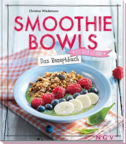 9783625175629: Smoothie Bowls - Das Rezeptbuch: Iss dich gesund!