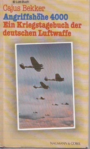 9783625200420: Angriffsh�he 4000: Ein Kriegstagebuch der deutschen Luftwaffe