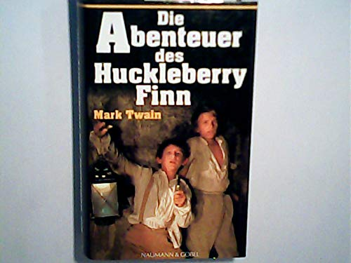 Die Abenteuer des Huckleberry Finn. Mark Twain.: Twain, Mark und