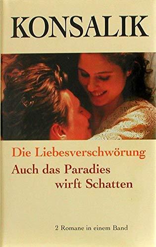 9783625209348: Die Liebesverschwörung. Auch das Paradies wirft Schatten