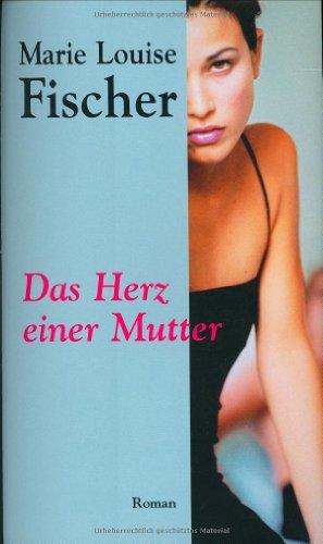 9783625209386: Das Herz einer Mutter by Fischer, Marie L.