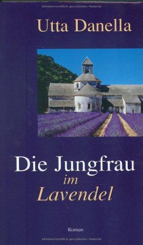 9783625209416: Die Jungfrau Im Lavendel Roman