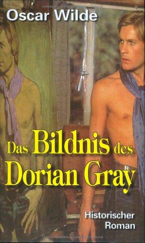 Das Bildnis des Dorian Gray : Roman.: Wilde, Oscar: