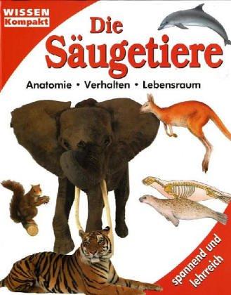 9783625211280 - Die Säugetiere - Wissen kompakt. Anatomie ...