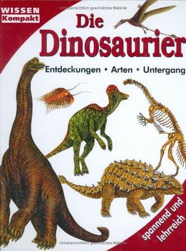 9783625211310: Die Dinosaurier. Wissen kompakt . Entdeckungen, Arten, Untergang