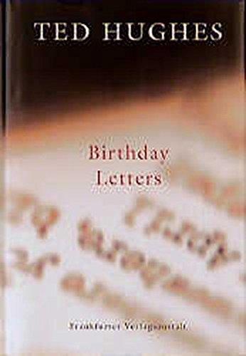 Birthday letters. - Hughes, Ted, Andrea (Übersetzer) Paluch und Robert (Übersetzer) Habeck