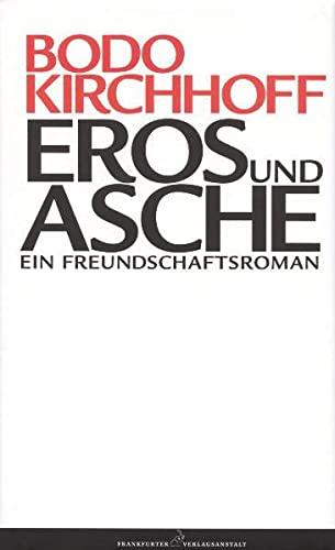9783627001438: Eros und Asche. Ein Freundschaftsroman