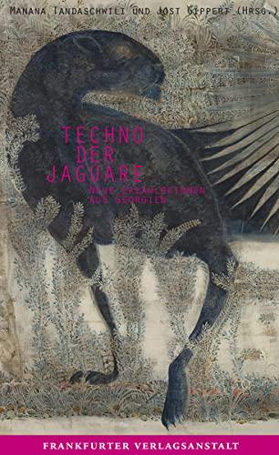 9783627001926: Techno der Jaguare: Neue Erzählerinnen aus Georgien