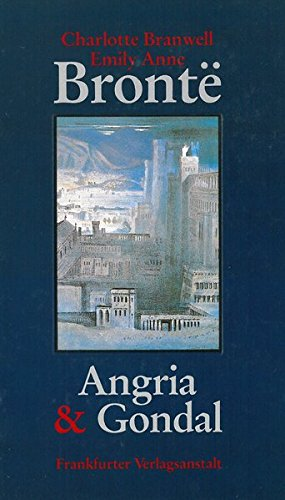 Angria Und Gondal (3627100158) by Emily Bronte; Charlotte Bronte
