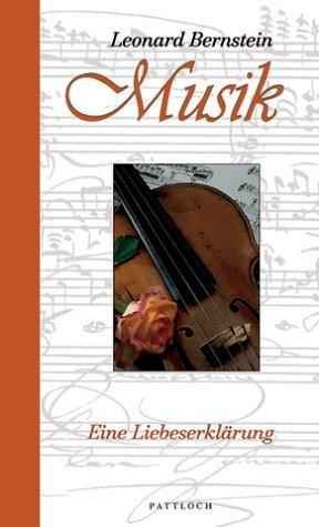 Musik. Eine Liebeserklärung. (3629001432) by Bernstein, Leonard; Herzig, Tina; Herzig, Horst