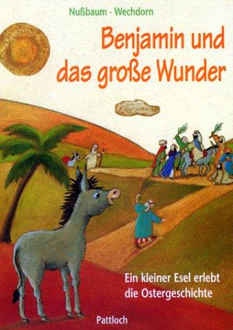 9783629003263: Benjamin und das gro�e Wunder