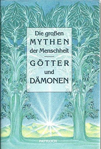 9783629005816: Die grossen Mythen der Menschheit: Gotter und Damonen (German Edition)