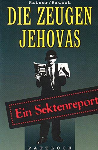 Die Zeugen Jehovas: Ein Sektenreport (German Edition): Kaiser, Eva-Maria