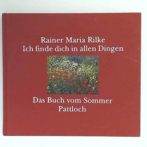 9783629007285: Ich finde Dich in allen Dingen: Das Buch vom Sommer