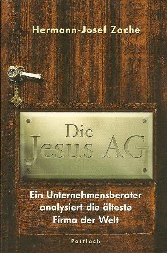 9783629016409: Die Jesus AG. Ein Unternehmensberater analysiert die �lteste Firma der Welt.