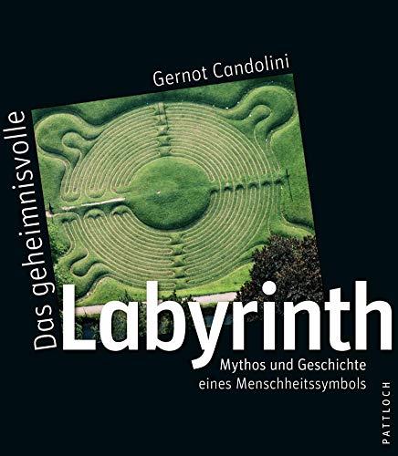 9783629021601: Das geheimnisvolle Labyrinth: Mythos und Geschichte eines Menschheitssymbols