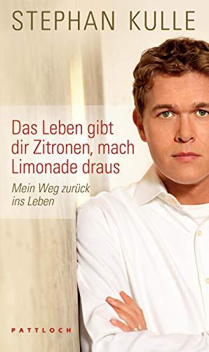 9783629021731: Das Leben gibt dir Zitronen, mach Limonade draus: Mein Weg zur�ck ins Leben