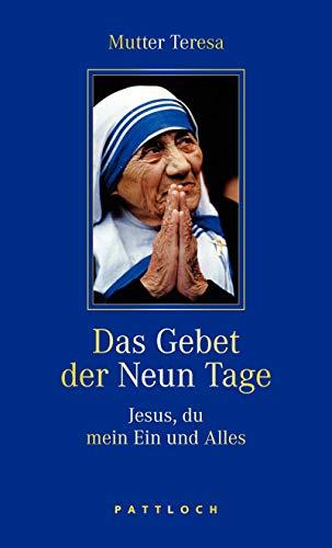 9783629022264: Mutter Teresa. Das Gebet der Neun Tage: Jesus, du mein Ein und Alles