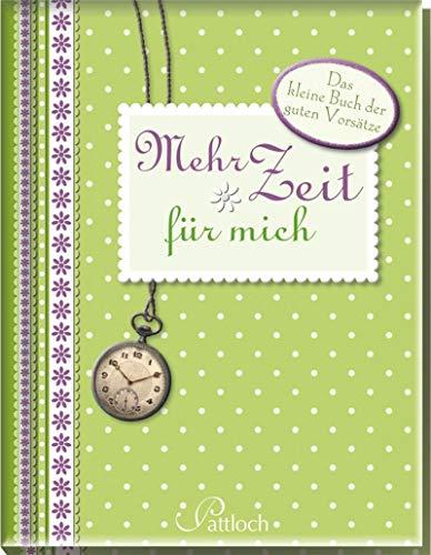 9783629108364: Mehr Zeit f�r mich: Das kleine Buch der guten Vors�tze