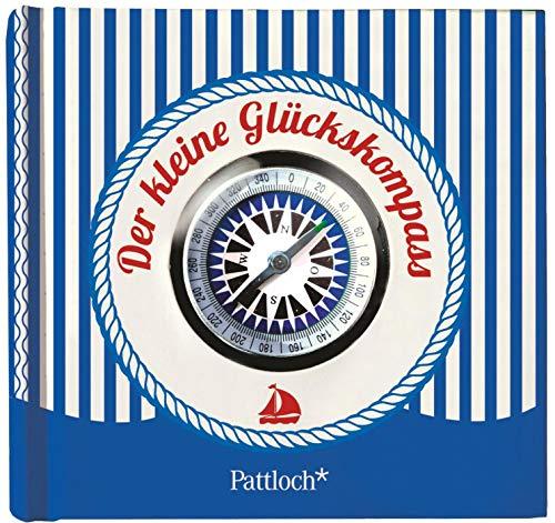 Der kleine Glückskompass: Pattloch Verlag GmbH + Co