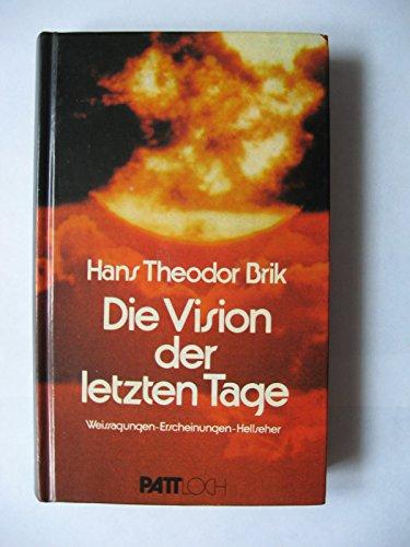 9783629911537: Die Vision der letzten Tage. Weissagungen, Erscheinungen, Hellseher