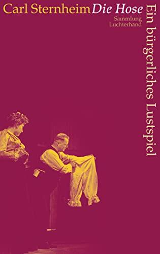 Die Hose - Ein bürgerliches Lustspiel - Sternheim Carl