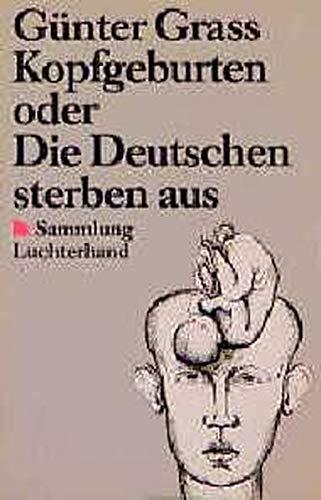 Kopfgeburten, Oder Die Deutschen Sterben Aus: Grass