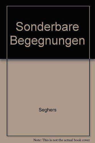 Sonderbare Begegnungen. (7442 777). Erzählungen.: Anna Seghers